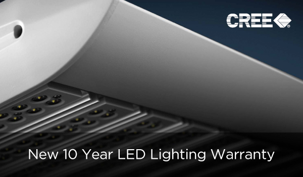 New 10 Year Limited Warranty On Cree LED Lighting